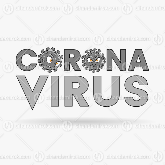 Coronavirus Cartoon Heads and Grey Upper Case Letters with Black Outlines