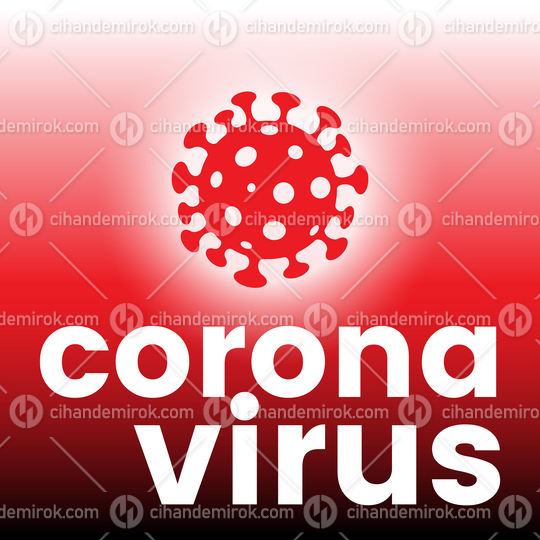 Coronavirus with text on a Red Gradient Background